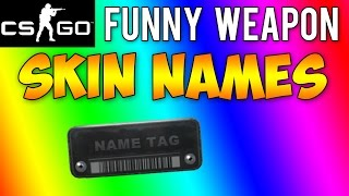 CS GO - Funny Weapon Skin Names