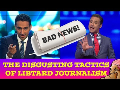 THE DISGUSTING TACTICS OF LIB JOURNALISM