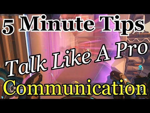 [Overwatch] 5 Minute Tips: Communication and Callouts, Talking like the Pros (Guide/Tips)