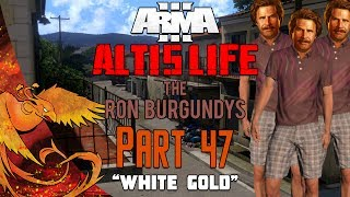 Arma 3: Altis Life │ The Ron Burgundys │ Part 47 │