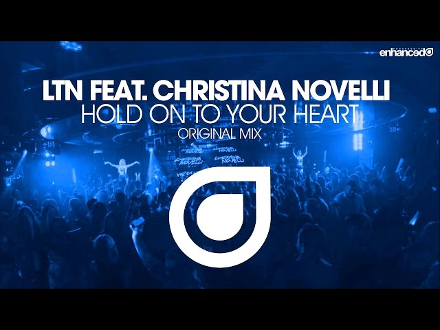 LTN feat. Christina Novelli - Hold On To Your Heart (LTN's Sunrise Mix) [OUT NOW]