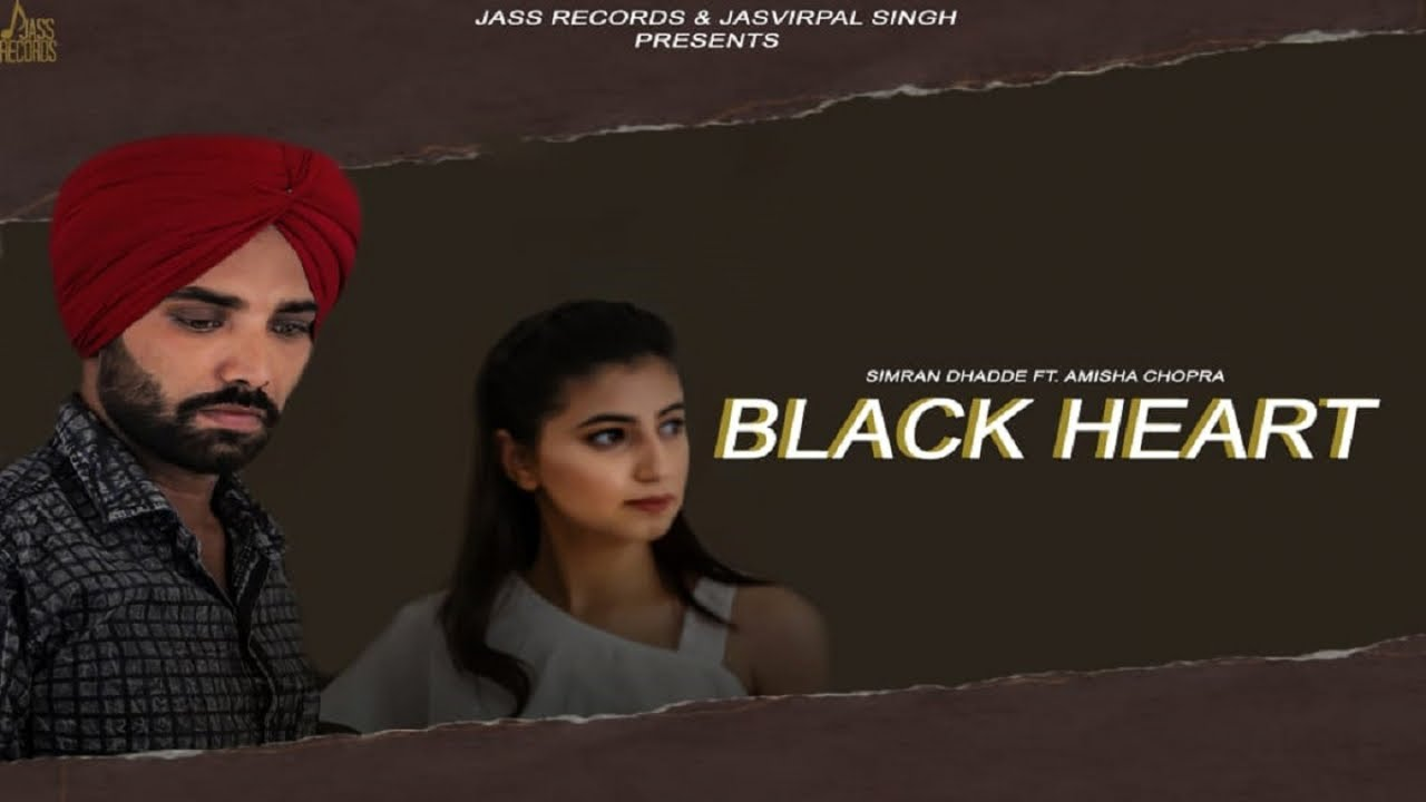 Black Heart| (Full HD) | Simran Dhadde Ft. Amisha Chopra | New Punjabi Songs 2019 | Jass Records