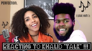 TALK // KHALID (REACTION VIDEO!!)