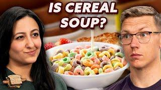 Is Cereal Just Soup? (Food Debate)