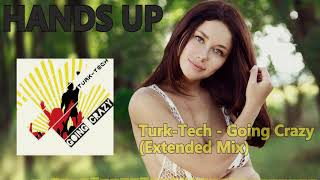 Turk Tech Going Crazy (Extended Mix) [HANDS UP]