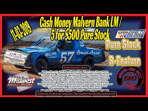 Pure Stock B➜Main 5 for $500 Springfield Raceway 11➜03➜2019  Dirt Track Racing