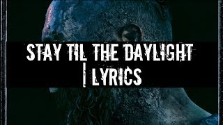stay till the daylight「skillet」on screen lyrics