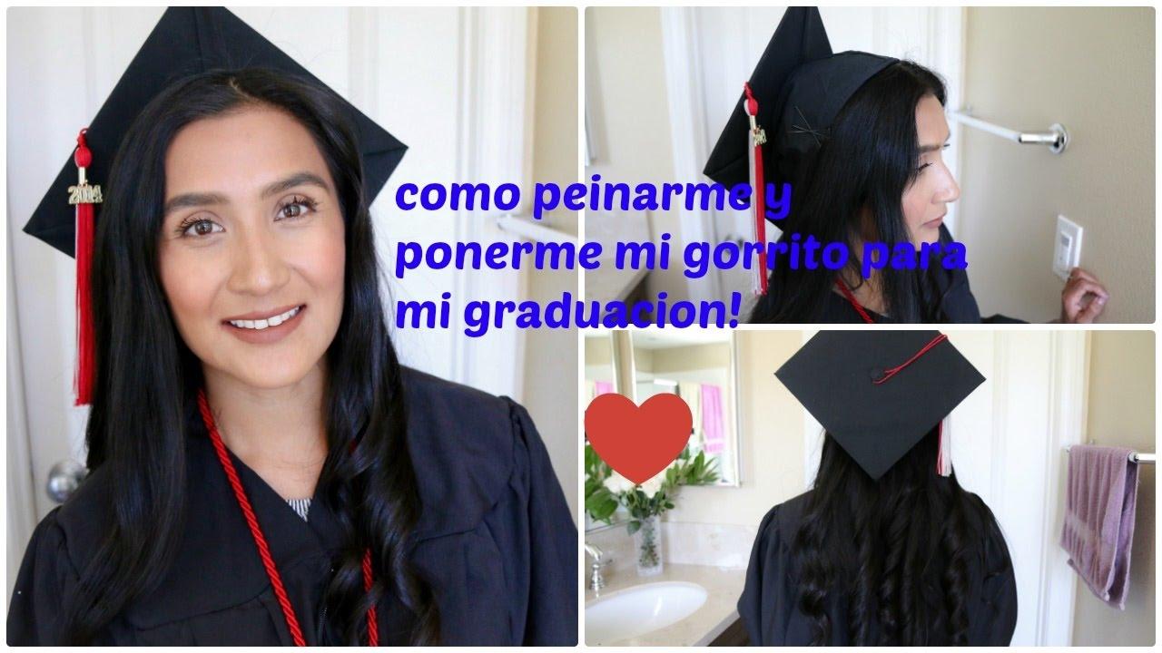 199d9754a Como peinarme para mi graduación   Como ponerse el gorrito de graduacion  (tips) I almalatina29