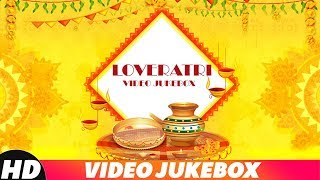 Loveratri (Video Jukebox) | Akhil | Kaur B | Sajjan Adeeb | Kamal Khan | Latest Punjabi Songs 2018