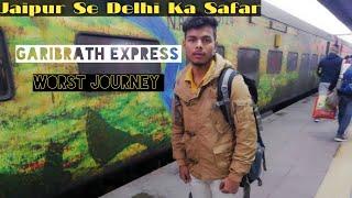 Worst Journey garib Rath 12216 Jaipur To Delhi