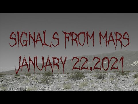 Signals From Mars Presented By Mars Attacks Podcast - January 22, 2021