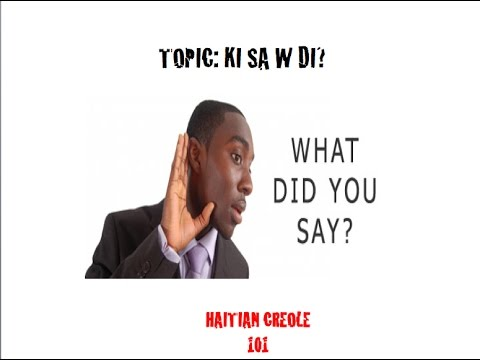 What the HeCk Did He Say?- Haitian Creole Survival Phrases