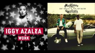 Iggy Azalea vs. Macklemore & Ryan Lewis - Work vs. Can't Hold Us (Mashup)