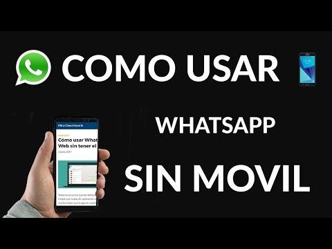 Cómo usar WhatsApp Web sin Tener el Móvil