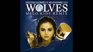 Selena Gomez x Marshmello - Wolves (Melo.Kids Remix) [FREE DOWNLOAD]