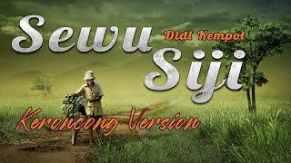 Download Lagu SEWU SIJI - DIDI KEMPOT | COVER KERONCONG VERSION mp3