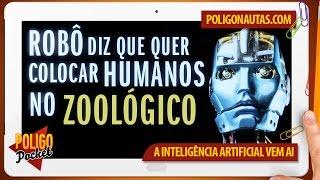 Inteligência Artificial Diz Querer Humanos em Zoológicos | PoligoPocket