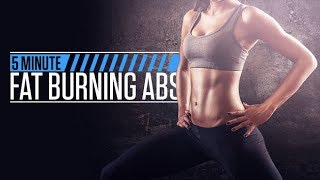 5 Minute Fat Burning Abs (GUARANTEED BURN!!)