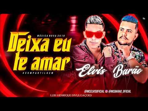MC ELVIS E MC BARÃO -   TE AMAR - MÚSICA NOVA 2018