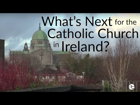 What's Next For The Catholic Church In Ireland?