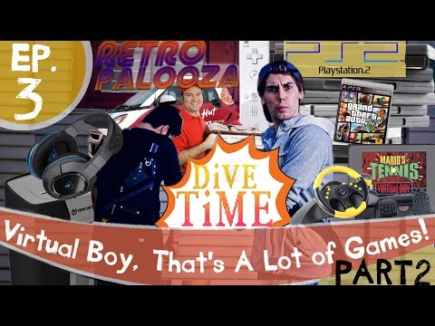 Dive Time Ep. 3 - (Part 2) Virtual BOY, That's A Lot Of Video Games!