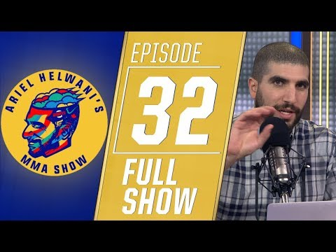 Ariel Helwani's MMA Show: Episode 32 (February 4, 2019)