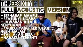 THREESIXTY FULL ACOUSTIC VERSION (Acoustic Session)