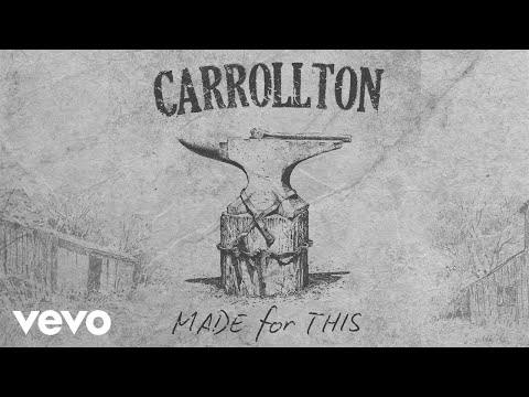 Carrollton - Made For This (Audio)