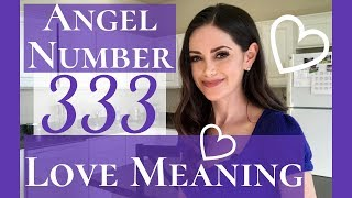 Angel Number 333 Love Meaning | Repeating