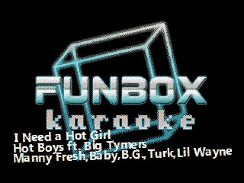 Hot Boys Ft. Big Tymers - I Need A Hot Girl (Funbox Karaoke)
