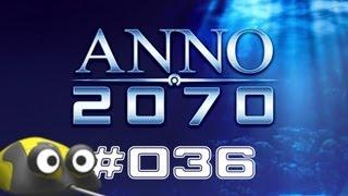 Let's Play Anno 2070 #036 Außer Kontrolle [Deutsch | NEU | 2013]