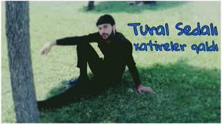 Tural Sedalı - Xatireler qaldı super music
