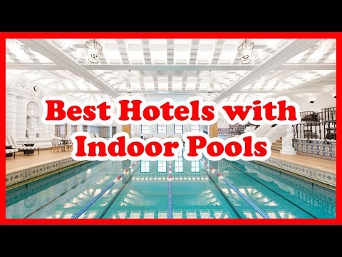 5 Best Hotels With Indoor Pools | Love Is Vacation