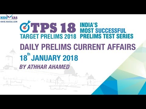 Daily Current Affairs | 18th January 2018 | UPSC PRELIMS 2018