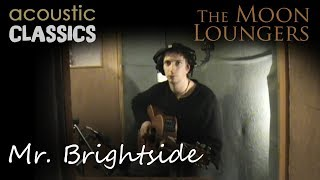 Mr Brightside by The Killers | Acoustic Cover by the moon Loungers