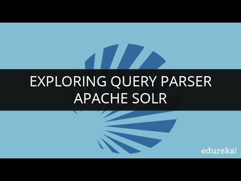 Exploring Query Parser | Solr Search Engine Tutorial | Solr Tutorial | Edureka