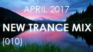 New Trance Mix April 2017 (#010)