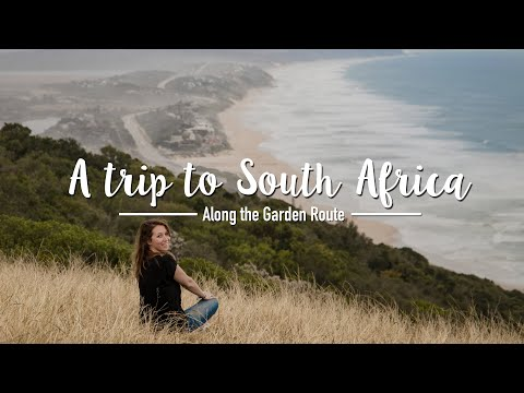 A trip to South Africa - Along the Garden Route 2018 - Travel Video
