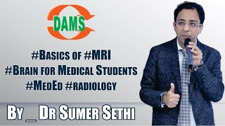 Basics of MRI Brain for MBBS Student- by Sumer Sethi