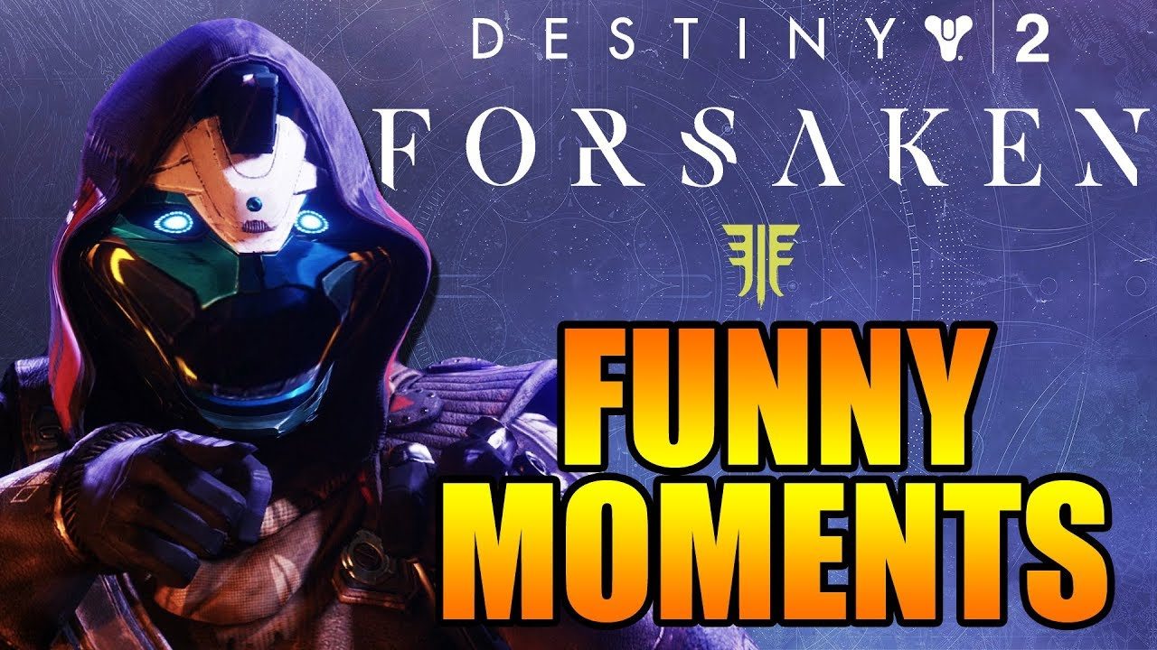 FUNNY FORSAKEN HIGHLIGHTS! HILARIOUS! | Funny Destiny 2 ...