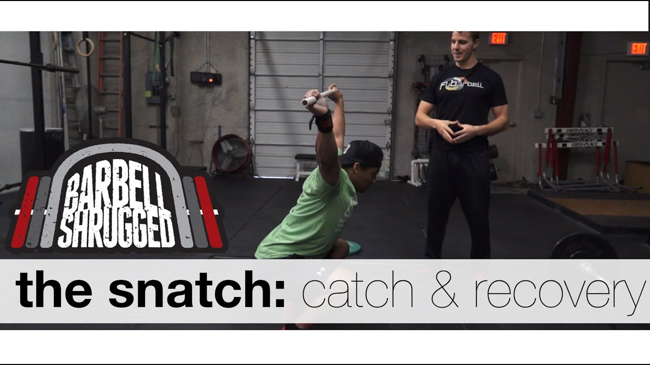 The Snatch: The Catch and Recovery - Technique WOD