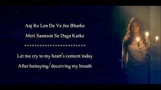 Aaj Ro Len De   Shaarib Sabri   1920 London   Lyrical Video With Translation