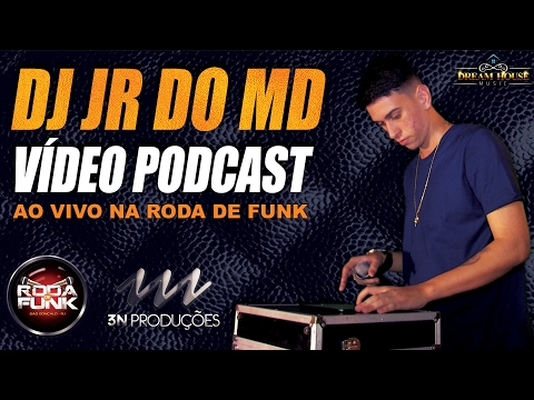 DJ JR DO MD :: VÍDEO PODCAST GRAVADO AO VIVO NA RODA DE FUNK :: ESPECIAL