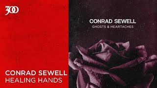 Conrad Sewell - Healing Hands | 300 Ent (Official Audio)