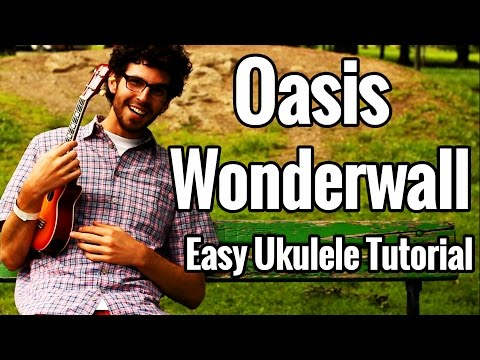 Wonderwall - Ukulele Tutorial - Oasis Easy Ukulele Lesson