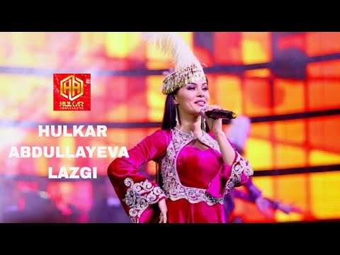 LAZGI Hulkar Abdullayeva/ЛАЗГИ Хулкар Абдуллаева Koncert version2016