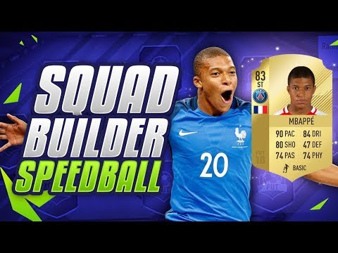 EPIC KYLIAN MBAPPE SQUAD BUILDER SPEEDBALL 💥 - FIFA 18