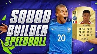 EPIC KYLIAN MBAPPE SQUAD BUILDER SPEEDBALL 💥 - FIFA 18