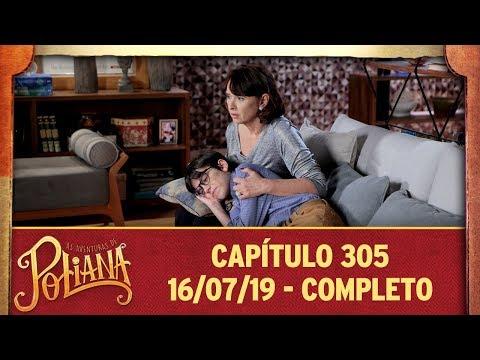 As Aventuras De Poliana | Capítulo 305 - 16/07/19, Completo