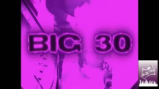 Big 30 - Blrrrd Chopped & Screwed